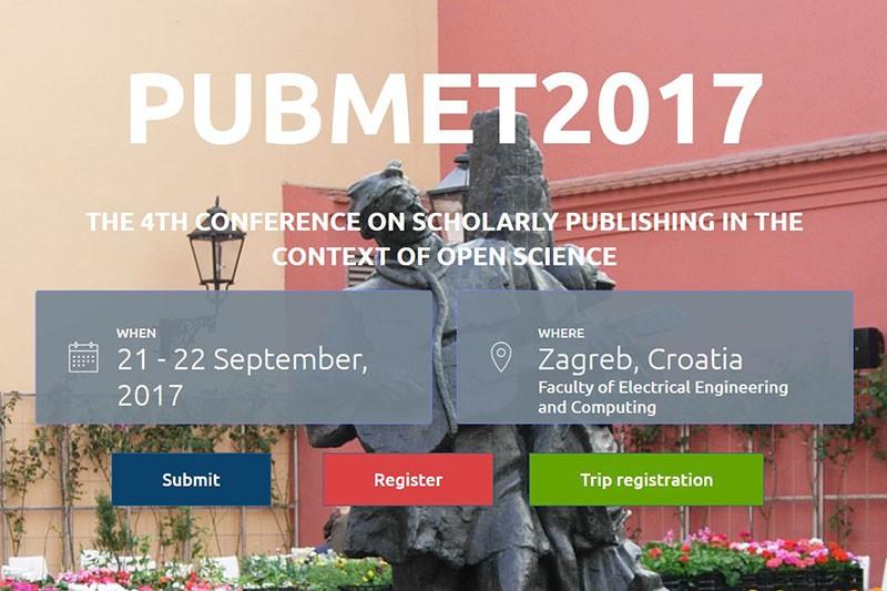 Četvrta međunarodna konferencija o znanstvenom izdavaštvu PUBMET 2017 po prvi put u Zagrebu