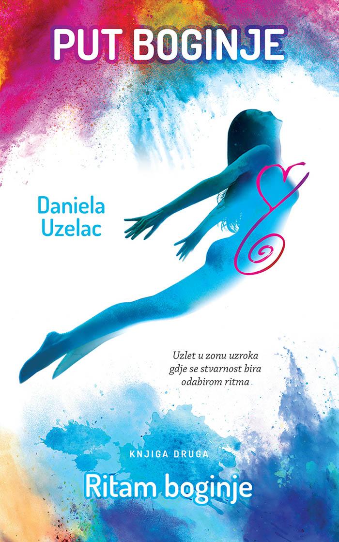 Daniela Uzelac: Kročiti putem Boginje